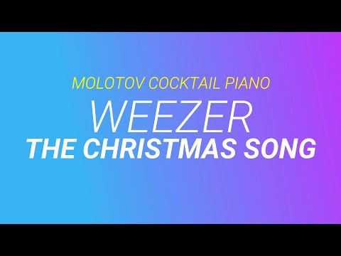 The Christmas Song - Weezer [cover by Molotov Cocktail Piano]
