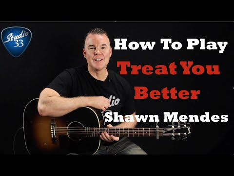 How To Play Treat You Better