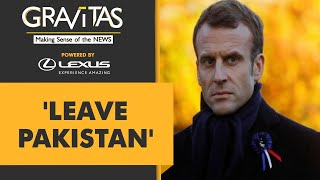 Gravitas: France tells citizens to leave Pakistan