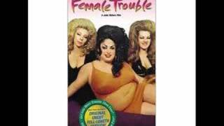 Female Trouble Theme