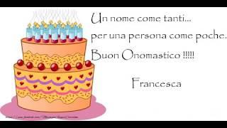 Tanti Auguri Di Buon Onomastico Francesca By Messaggi Auguri Cartoline