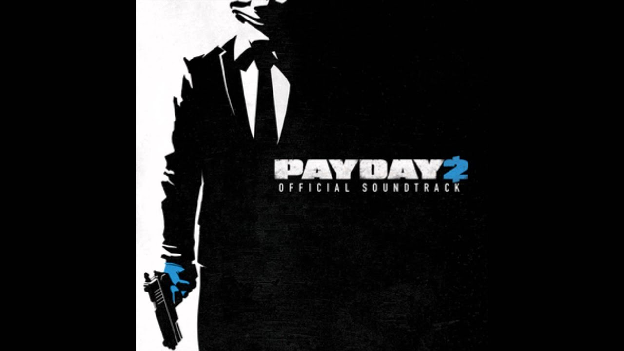 Payday 2 official soundtrack 25 blueprints youtube payday 2 official soundtrack 25 blueprints malvernweather Images