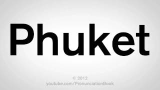 How To Pronounce Phuket
