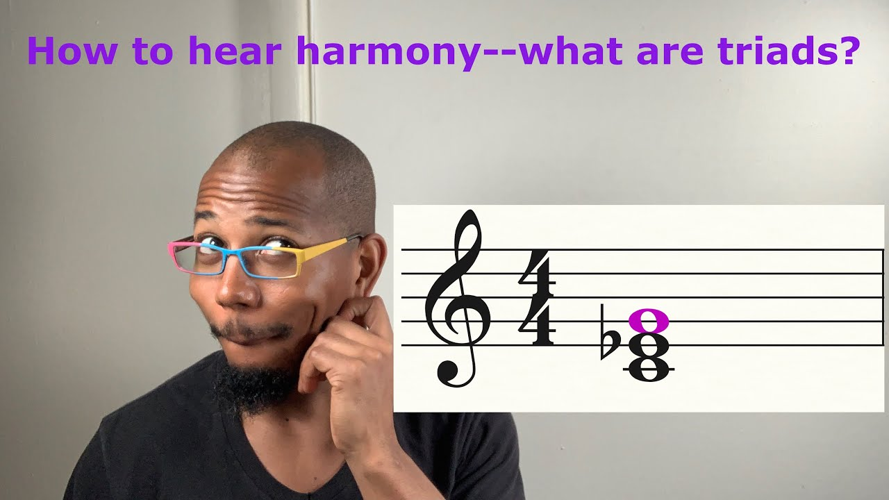 How to hear music harmonies--what are triads?