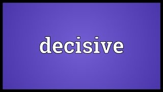 Decisive Meaning