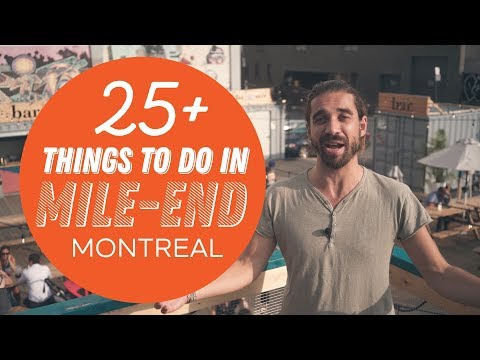 Mile End Montréal | 25+ Amazing Montreal Things To Do | Summer 2019