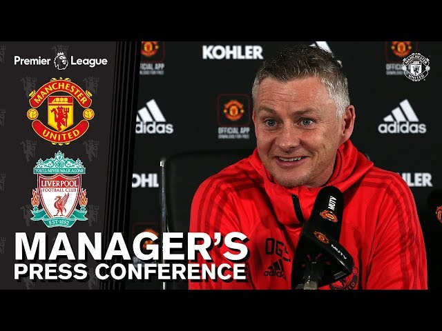 Manager's Press Conference | Manchester United v Liverpool | Ole Gunnar Solskjaer