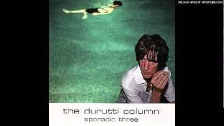 The Durutti Column - Trust The Art Not The Artist