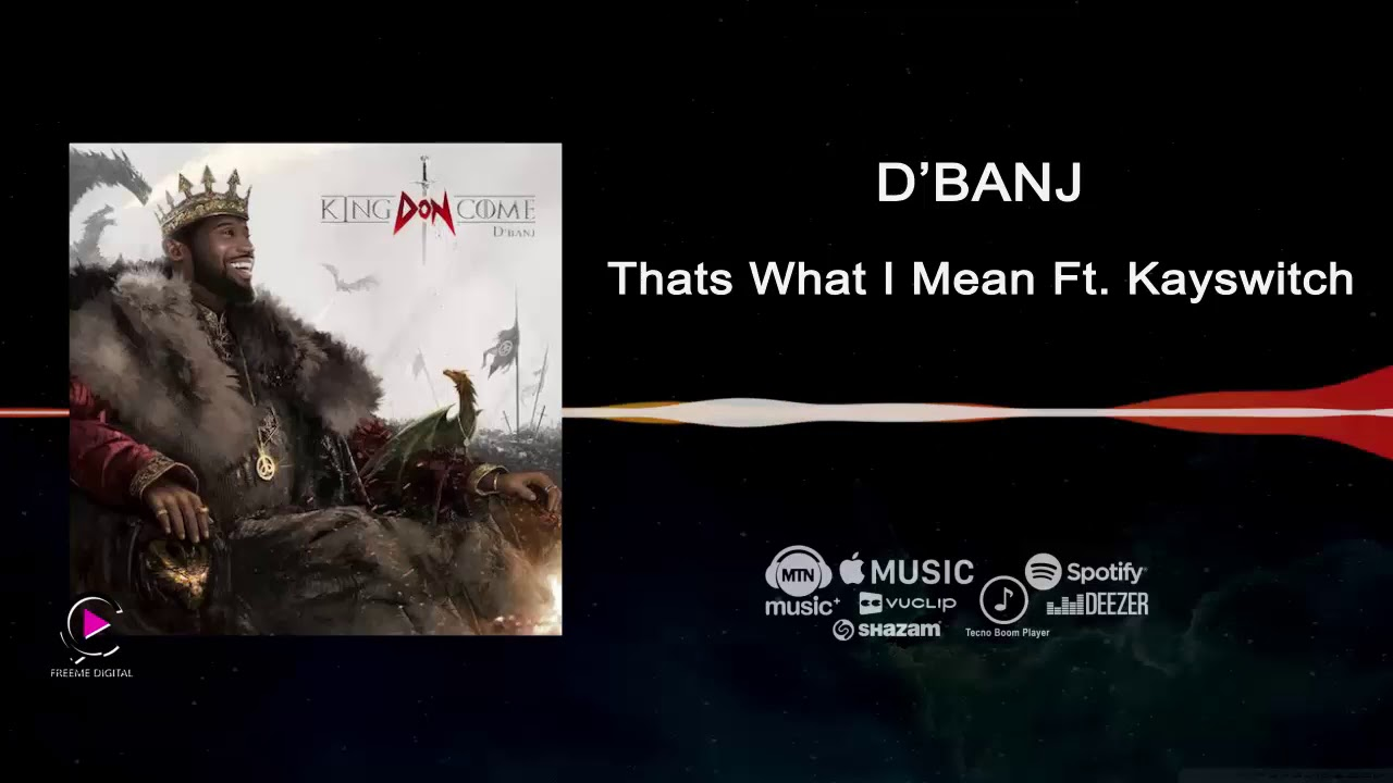 d-banj-that-s-what-i-mean-ft-kayswitch-king-don-come-2017-audio-dbanj-records