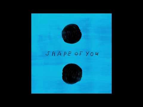 Ed Sheeran - Shape Of You (DOWNLOAD MP3)