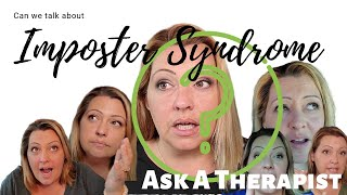 Ask a Therapist: Can we talk about Imposter Syndrome?