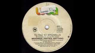 Watch Weddings Parties Anything Tilting At Windmills video
