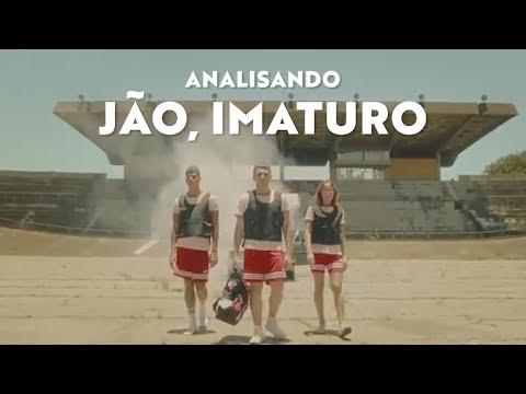 ANALISANDO 'JÃO - IMATURO'