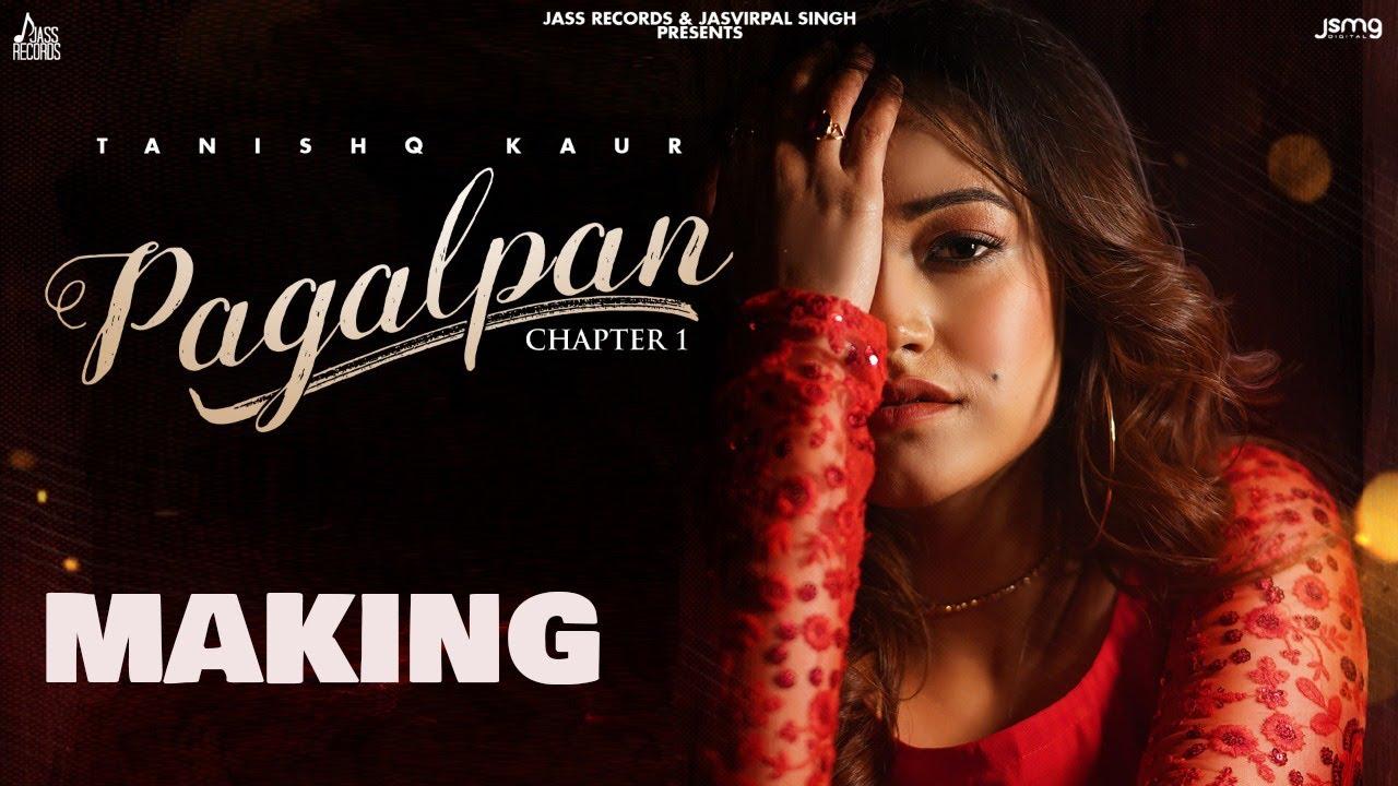 Pagalpan  | (Making) | Tanishq Kaur | Ieshaan Sehgaal (Big Boss) | New Punjabi Songs 2021
