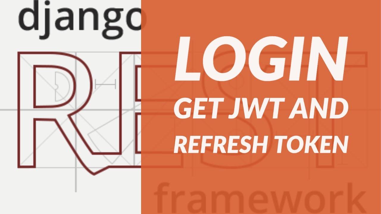 JSON Web Token Authentication and RefreshToken - Django Rest Framework Project Tutorial