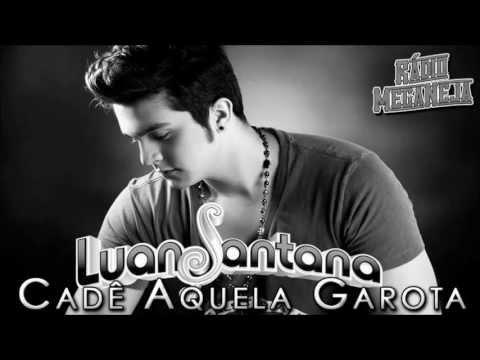 3e9fdcb101c1e Luan Santana - Cadê Aquela Garota (Oficial) - YouTube