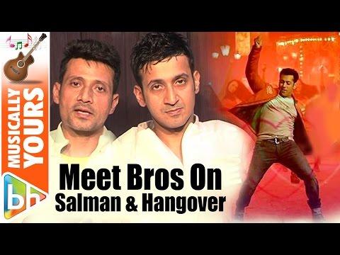 Salman Khan Jaisa Passion Har Singer Mein Hona Chahiye | Meet Bros