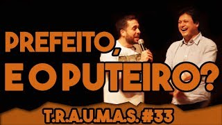 T.R.A.U.M.A.S. #33 - UBATUBA NÃO TEM PUTEIRO? (Ubatuba,SP)