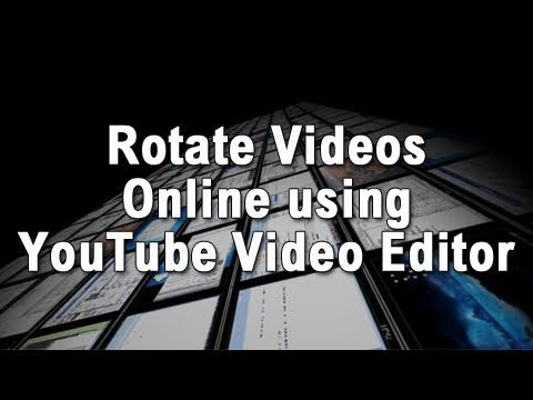 Rotate videos online using youtube video editor youtube ccuart Image collections