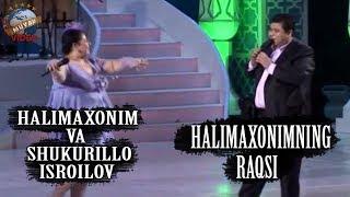 Shukurillo Isroilov, Halimaxon - Halimoxonimning raqsi