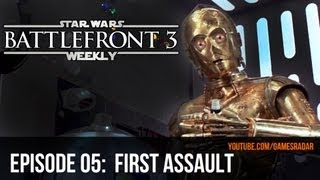 Star Wars Battlefront 3 Weekly - Episode 5: What DICE can learn from First Assault