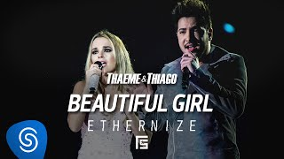 Thaeme e Thiago - Beautiful Girl (Beautiful)