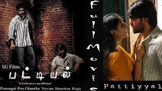 Pattiyal Full Movie  Arya  Bharath  Pooja  Padmapriya  Yuvan Shankar Raja