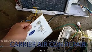 CARRIER AIR CON REPAIR -  DIGITAL- ELECTRONIC TO MANUAL CONVERSION
