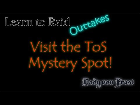 Visit the ToS Mystery Spot - Learn to Raid Outtakes