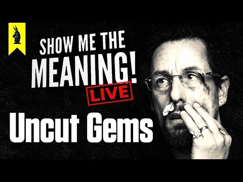 Uncut Gems (2019) – Show Me the Meaning! LIVE!