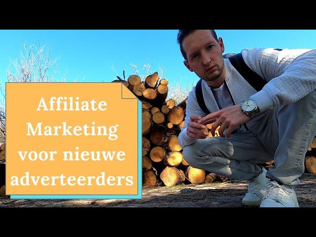 Affiliate Marketing Adverteerders | Waar moet je rekening mee houden als startende adverteerder?