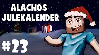 ALACHOS JULEKALENDER || LILLE JULAFTEN, #23