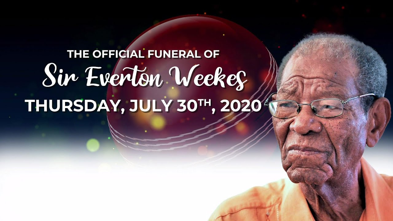 The Official Funeral of Sir Everton Weekes - July 30 2020