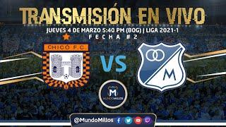 B. Chicó Vs MILLONARIOS  FECHA #2 2021-1 | Transmisión EN VIVO