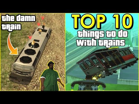 GTA San Andreas - TOP 10 Things To Do With Trains And Trams