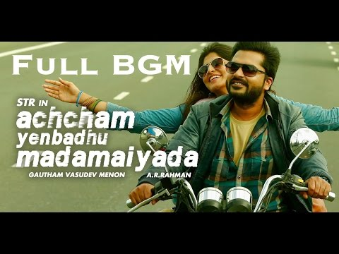 Achcham Yenbadhu Madamaiyada Full BGM | STR | A. R. Rahman