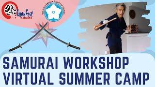 Virtual Summer Camp - Samurai Sword Soul Workshop