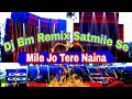 Dj Bm Remix  d Rack Humming Mix Mile Jo Tere Naina Dj Pm Remix Dj Bm Remix Satmile Se  Mp3 - Mp4 Download