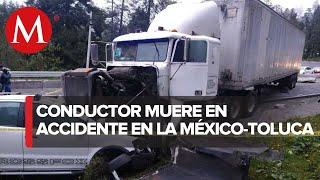 Tráiler choca con auto en la México-Toluca; hay un muerto