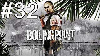 Boiling Point: Road to Hell Playthrough/Walkthrough part 32 [No commentary]