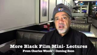 Charles Woods - More Black Film Lectures Coming This Spring