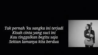 Pergilah kasih - Felix irwan (cover) Lyrics