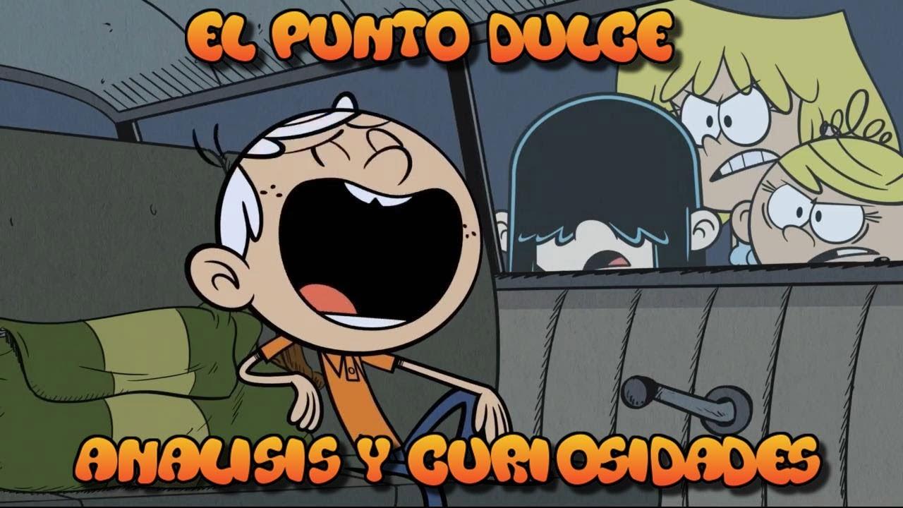 El Punto Dulce | The Loud House | Analisis y Curiosidades
