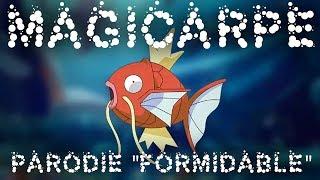 "MAGICARPE - Chanson Pokémon - Parodie Stromae ""Formidable"""