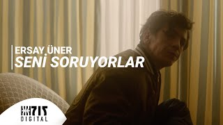 Ersay Üner - Seni Soruyorlar (Official Video)