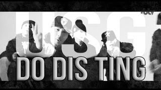 "SB.TV - USG - ""Do Dis Ting"" [Music Video]"
