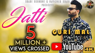 Guri Mal  Jatti Official Video Neet Mahal  New Punjabi Song 2019  Shahi Records