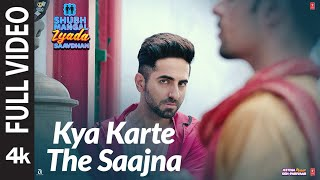 FULL VIDEO: Kya Karte The Saajna |Shubh Mangal Zyada Saavdhan |Ayushmann ,Jeetu | Zara K, Anuradha P
