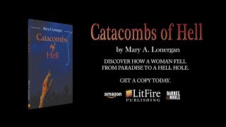 Catacombs of Hell by Mary A. Lonergan