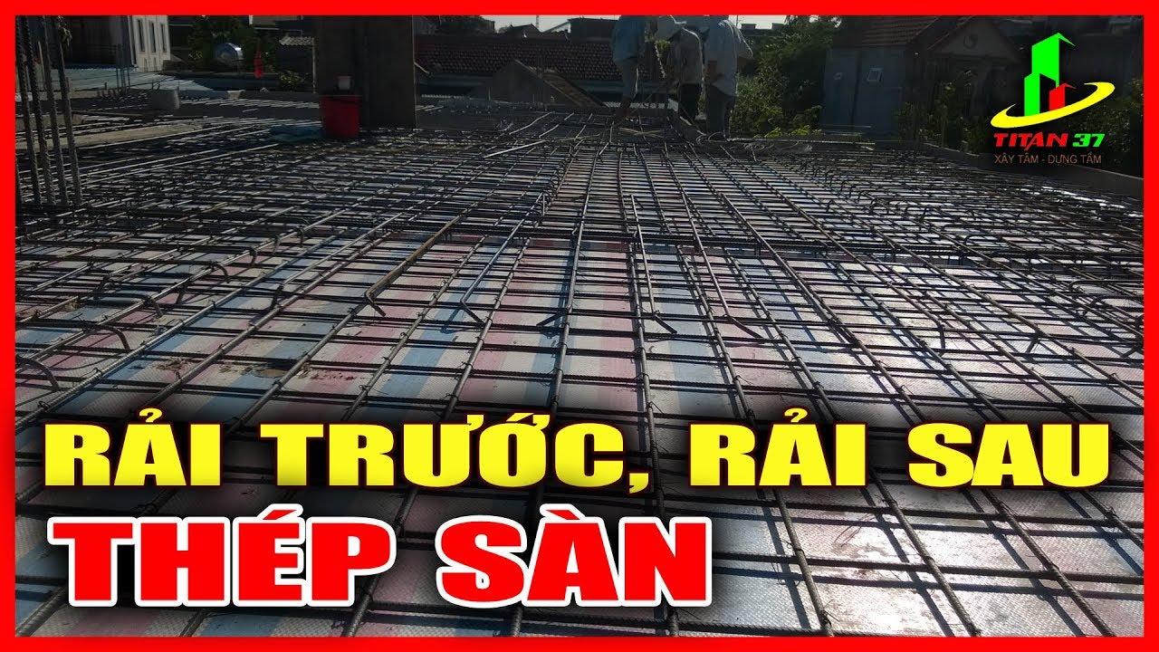 Cách rải thép sàn đúng kỹ thuật xây dựng, rải thép sàn phương nào trước, rải sắt sàn phương nào sau